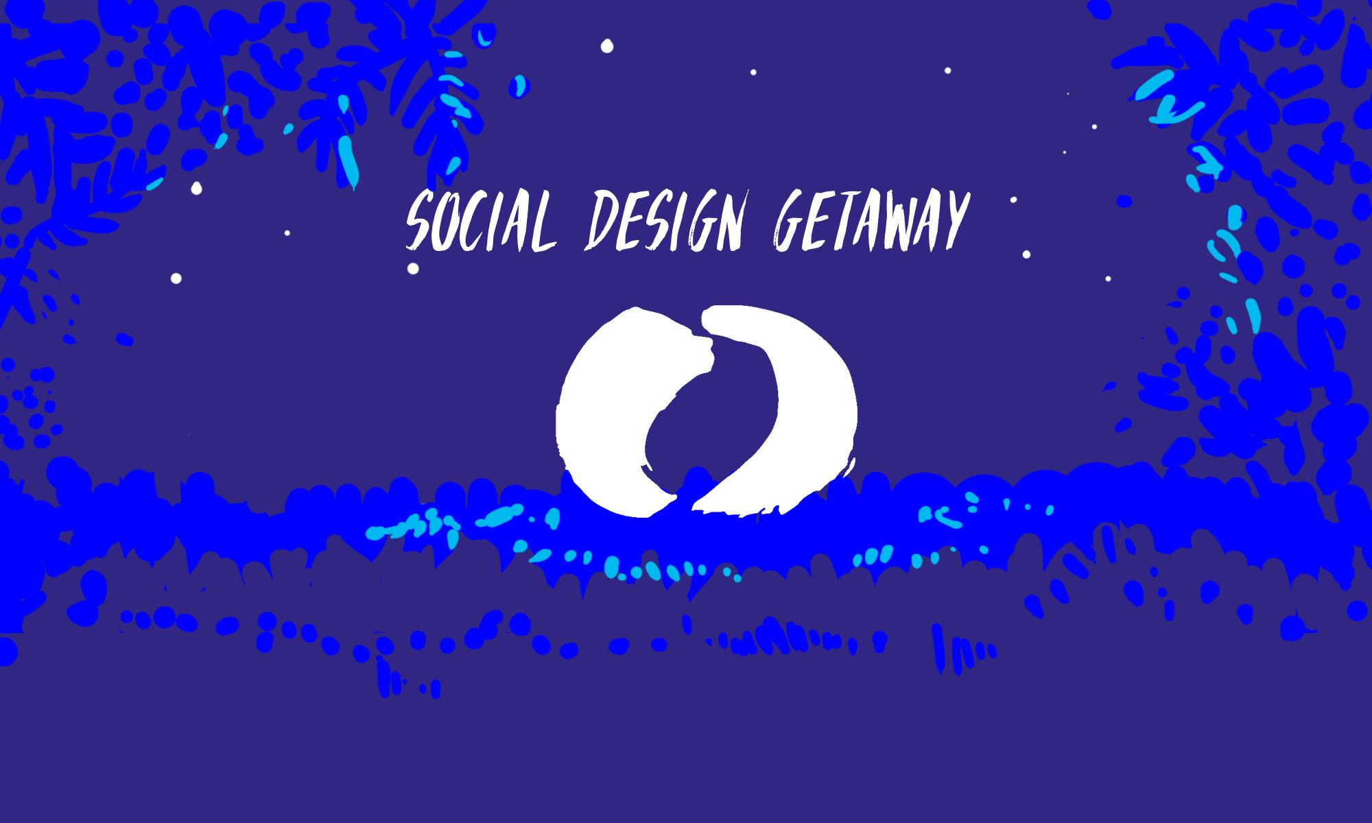 Social Design Getaway